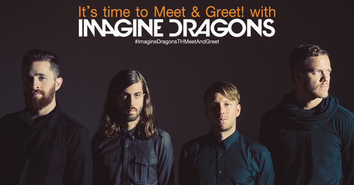 It's Time to... Meet & Greet กับสี่มังกร Imagine Dragons!