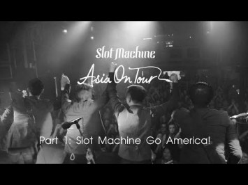 Slot Machine - Asia On Tour: Go America! (Part1/3)